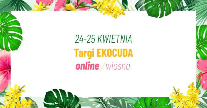 Ekocuda online już po raz 7! Wiosenny powiew kosmetycznych nowości